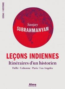 lecons-indiennes-itineraires-d-un-historien-delhi-lisbonne-paris-los-angeles-par-sanjay-subrahmanyam_5216053